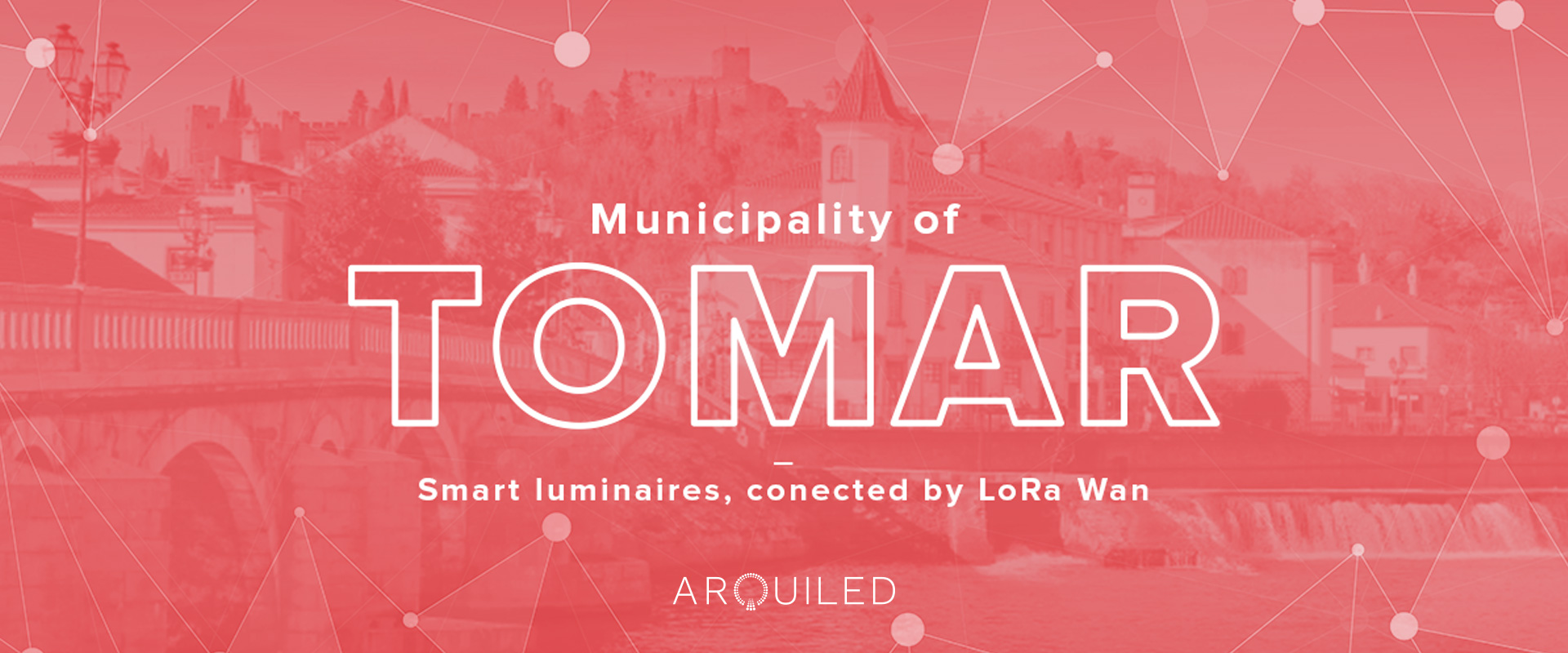 Arquiled provides Tomar Municipality with smart luminaires