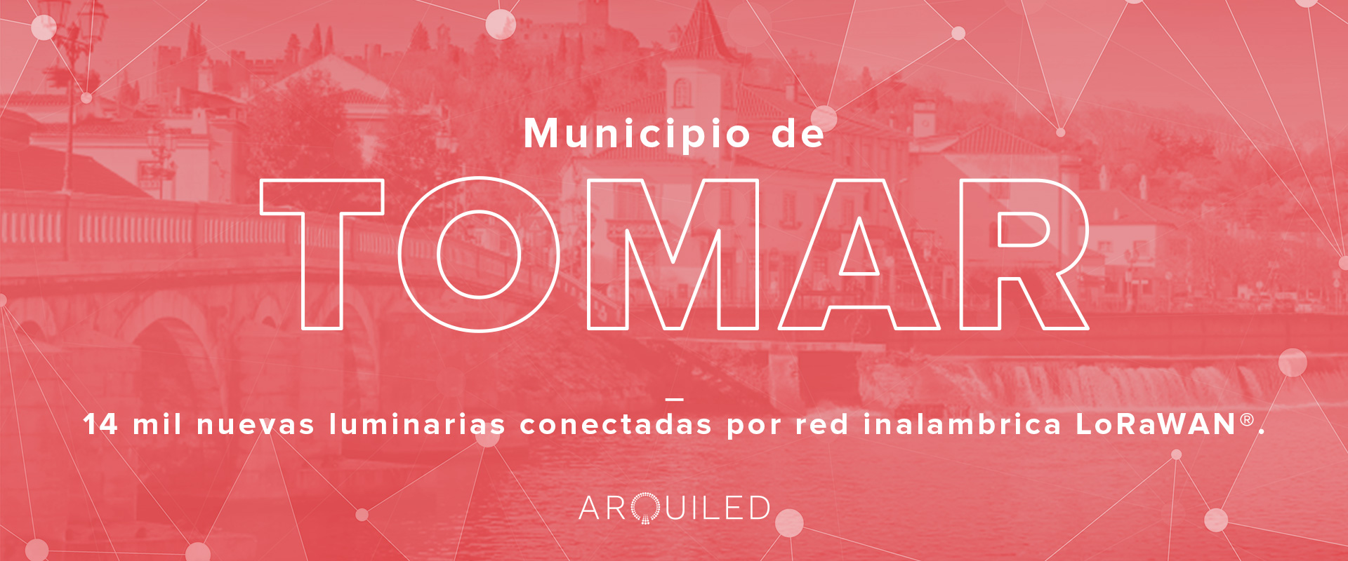 Arquiled: proyecto LoRa, Tomar